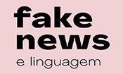 Fake News e Linguagem